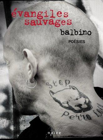 """Balbino Medellin: recueil de poèmes """"Évangiles sauvages"""" et sortie de son nouvel Album 20 septembre 2011"""