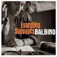 """L'album de Balbino """"Évangiles sauvages"""" est sortie aujourd'hui le 20 septembre 2011"""
