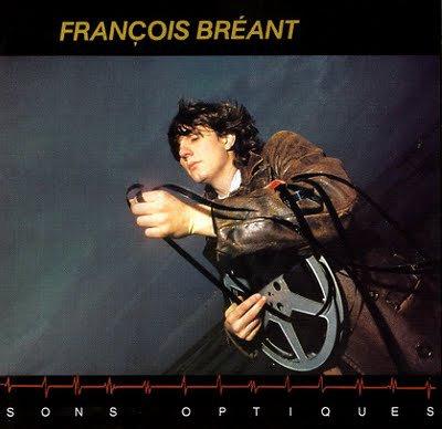 Un petit disque à vous conseiller: FRANCOIS BREANT. SONS OPTIQUES (1978)