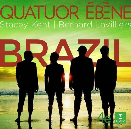 Quatuor Ebéne - Stacey Kent - Lavilliers - Brazil - sortie le 28 avril 2014