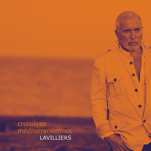 Bernard Lavilliers.Croisières méditerranéennes. Sortie le 15 juin 2017
