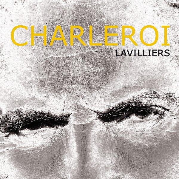 Bernard Lavilliers. Charleroi. Sortie le 15 juin 2017