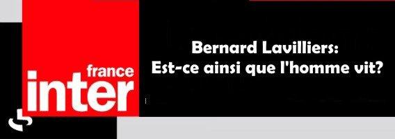 Bernard  Lavilliers sur France inter tous les samedis de Juillet: Est-ce ainsi que l'homme vit ?