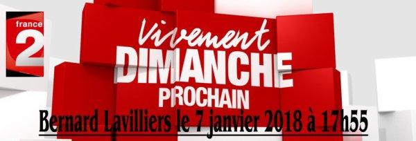 Bernard Lavilliers sur France 2. Vivement dimanche prochain, le 7 janvier 2018 à 17h55