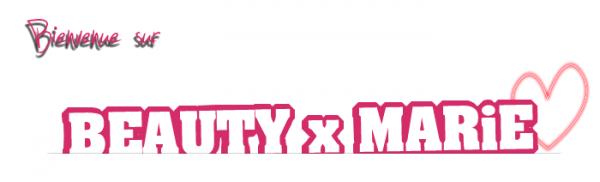 BEAUTY `x`MARiE