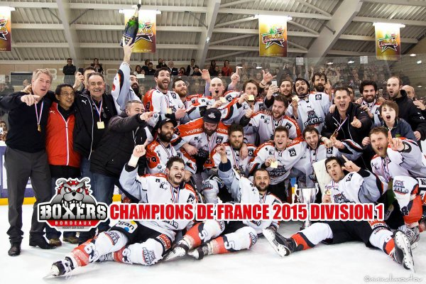 Les Boxers de Bordeaux champion de France 2015 de la division 1 et monte en Ligue Magnus.