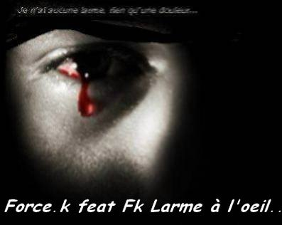 Force.k-Larme à l'oeil feat Fk  (2011)