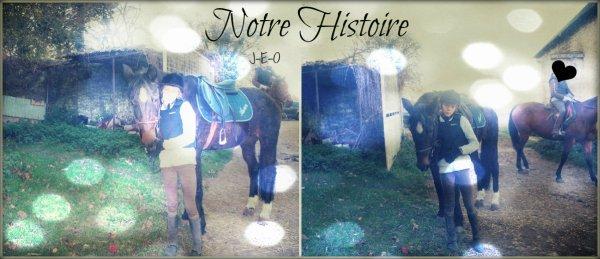 Notre Histoire ... ♥