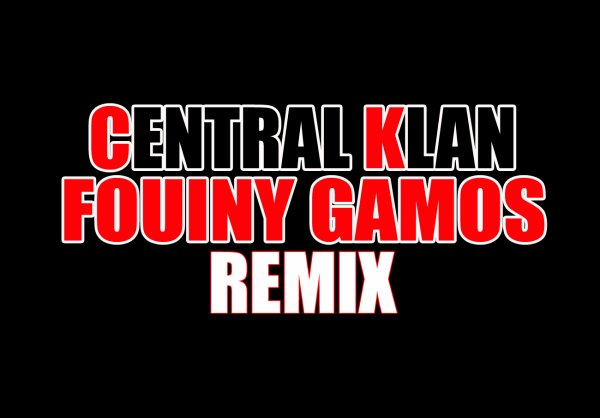 centralklan remix fouiny gamos (2011)