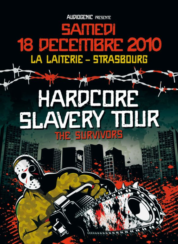 HARDCORE SLAVERY TOUR 2010 LA LAITERIE  STRASBOURG