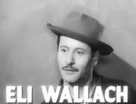 Eli Wallach  R I P