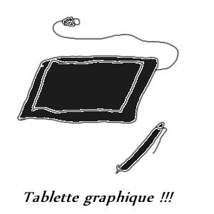 Tablette graphique !