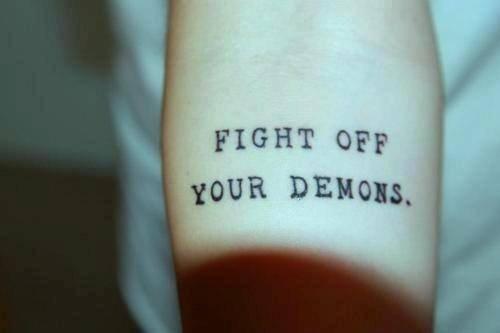 Combats tes démons.