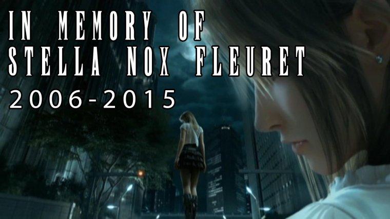 R.I.P Stella Nox Fleuret (Final Fantasy... Versus XIII... enfin, le XV).