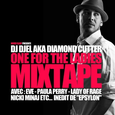 "NOUVELLE MIXTAPE ""ONE FOR THE LADIES""  EN TELECHARGEMENT GRATUIT SUR WWW.DJDJEL.COM"
