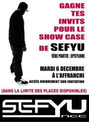 RETROUVE EPSYLONE EN 1ERE PARTIE DU SHOW CASE DE SEFYU LE 6 DECEMBRE !!!