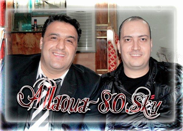 Chanteur D'oran  El Alia  & Le Prince Allaoua