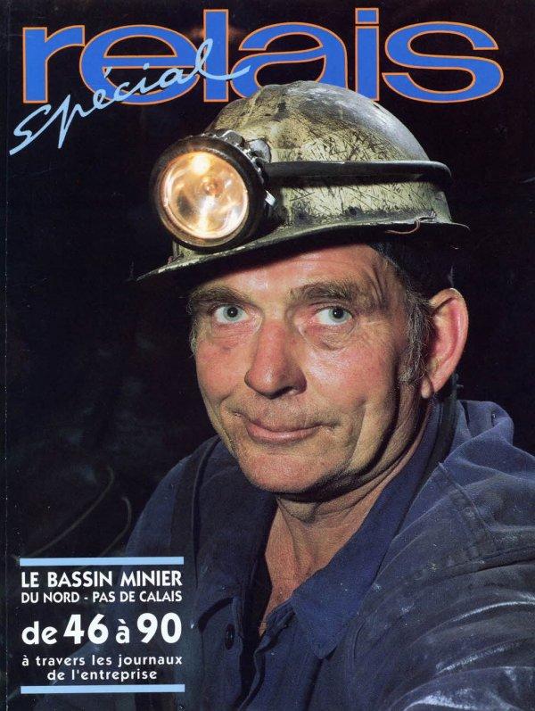 Spécial RELAIS - Le Bassin Minier du Nord - Pas de Calais de 1946 à 1990