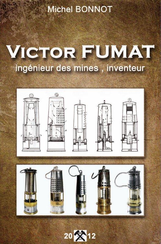 Victor FUMAT, ingénieur des mines, inventeur par Michel Bonnot