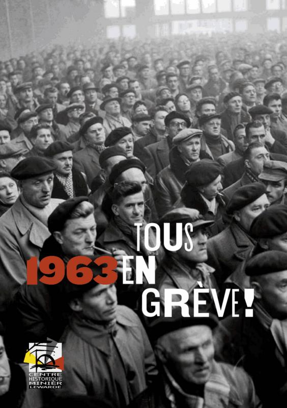 Nouvelle exposition temporaire au CHM de Lewarde : La grève des mineurs en 1963