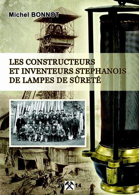 """Nouvel ouvrage de Michel Bonnot : """" Les constructeurs et inventeurs stéphanois de lampes de sureté """""""