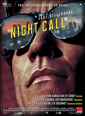 CRITIQUES EN VRAC ! #19                 NIGHTCRAWLER (NIGHT CALL)