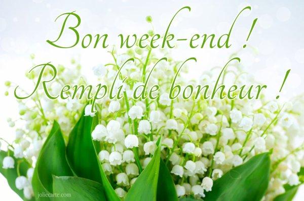 JE VOUS SOUHAITE UN EXCELLENT WEEK-END PROLONGE AVEC LE 1er MAI
