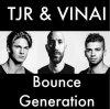 TJR & VINAI - Bounce Generation