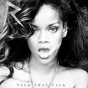Talk That Talk / Rihanna - We Found Love (2011)