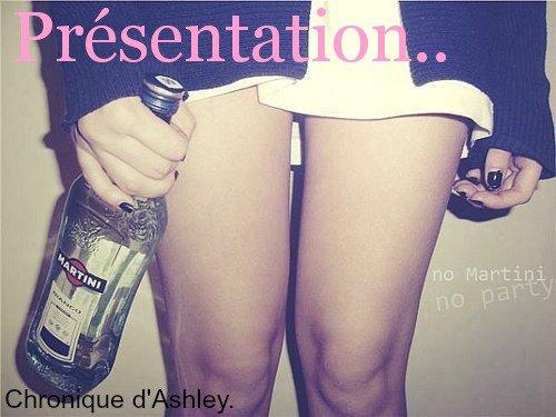 Chronique d'Ashley : Présentation.