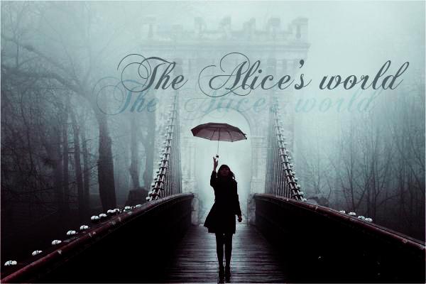 The Alice's world !