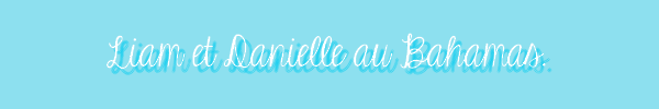 29 Avril 2012 - Liam et Danielle au Bahamas.