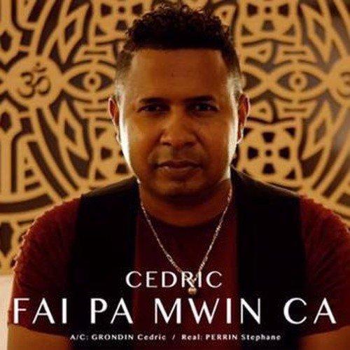 Fai pa mwin ca / Cedric - Fai pa mwin ca (vs dj timi974 maxi 2017) (2017)