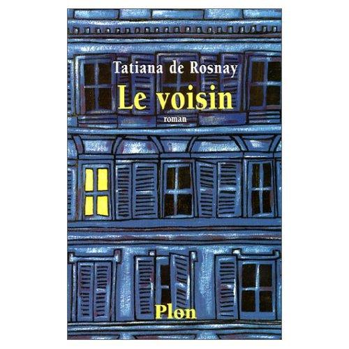 Le voisin - Tatiana De Rosnay