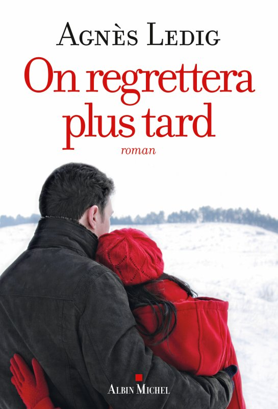 On regrettera plus tard - Agnès Ledig