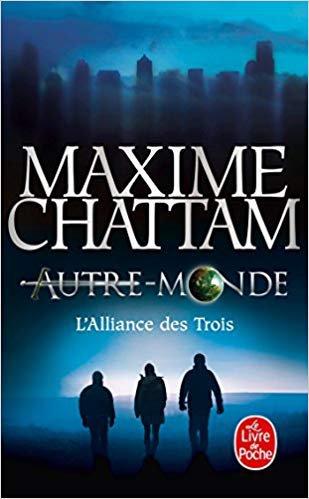 Autre monde 1 / L'alliance des Trois - Maxime Chattam