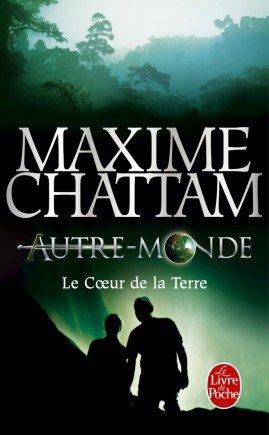 Autre monde 3 / Le coeur de la Terre - Maxime Chattam