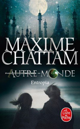 Autre monde 4 / Entropia - Maxime Chattam