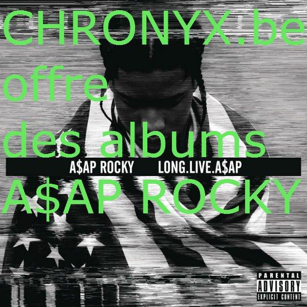 LONG.LIVE.A$AP • CHRONYX.be offre 10 albums CD de A$AP ROCKY + 5 albums VINYLS w/ 4 bonus tracks + code de téléchargement!
