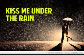 Kiss Me Under The Rain