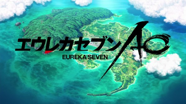 『 Eureka Seven AO 』