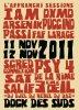 Festival Exceptionnel le 11 & 12 Novembre 2011 avec Avec  IAM, OXMO PUCCINO, PSY 4 DE LA RIME, PASSI, ARSENIK, FAF LARAGE, SCRED CONNEXION, SALIF 3°OEIL, SAT, DJ DJEL, DJ REBEL, DJ DAZ