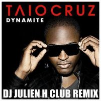 Dynamite - Taio Cruz (Dj Julien H club remix)