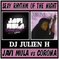 Sexy rhythm of the night - Javi Mula vs Corona (Dj Julien H bootleg)