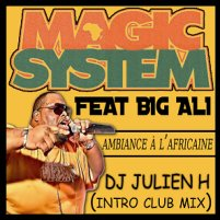 Ambiance à l'Africaine - Magic System ft Big Ali (Dj Julien H intro club mix)