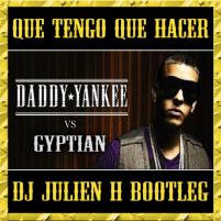Que tengo que hacer - Daddy Yankee vs Gypsian (Dj Julien H bootleg)