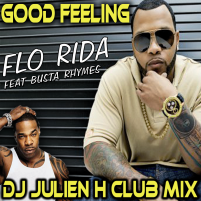 Good feeling - Flo Rida  feat Busta Rhymes (Dj Julien H club mix)