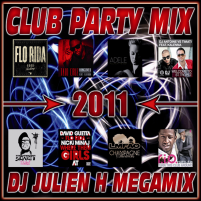 Club party mix 2011 (Dj Julien H Mégamix)