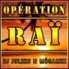 Opération Raï - Dj Julien H (Mégamix)