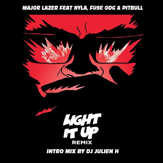 Major Lazer Feat Nyla, Fuse Odg & Pitbull - Light It Up (Intro Mix by Dj Julien H) (2016)